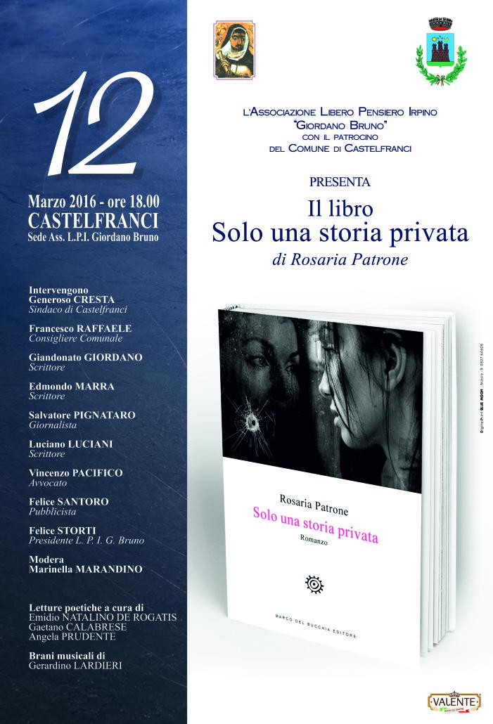 """Libero Pensiero Irpino Giordano Bruno, presenta il 12 marzo 2016 , alle ore 18.00 a Castelfranci il romanzo """"Solo una storia privata"""""""